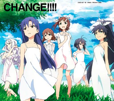 アイマス『 CHANGE!!!! 』